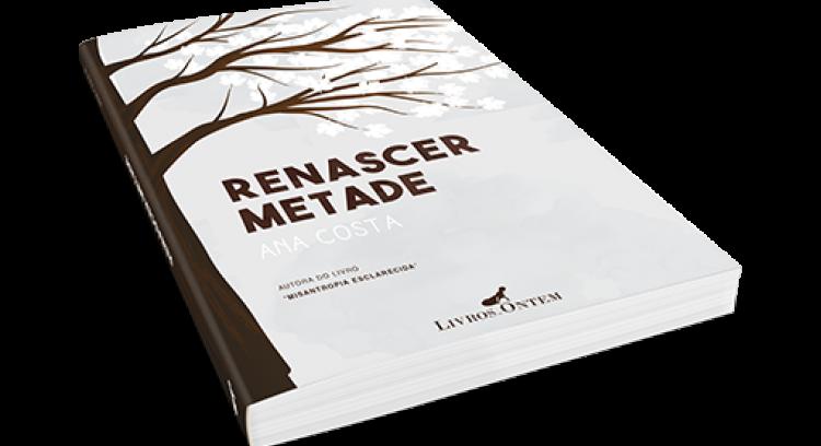 """""""Renascer Metade"""" - Ana Costa"""
