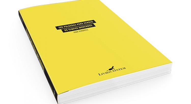 """""""100 palavras para vender os tempos modernos"""" - Iago Vendrell"""