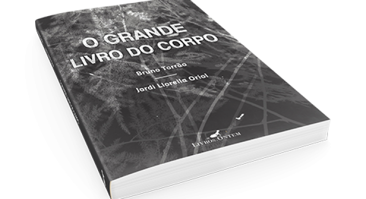 O grande livro do corpo - Bruno Torrão e Jordi Llorella Oriol