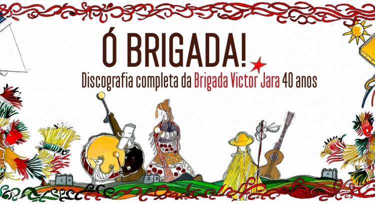 Ó brigada - discografia completa da Brigada Victor Jara - 40 anos