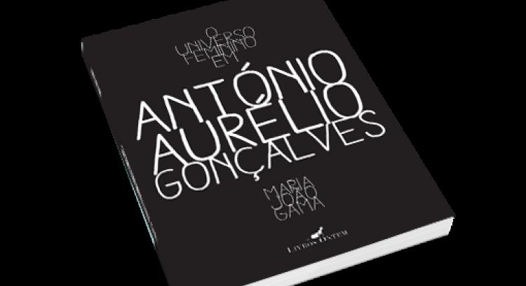 """""""O universo feminino de António Aurélio Gonçalves"""" - um livro de Maria João Gama"""