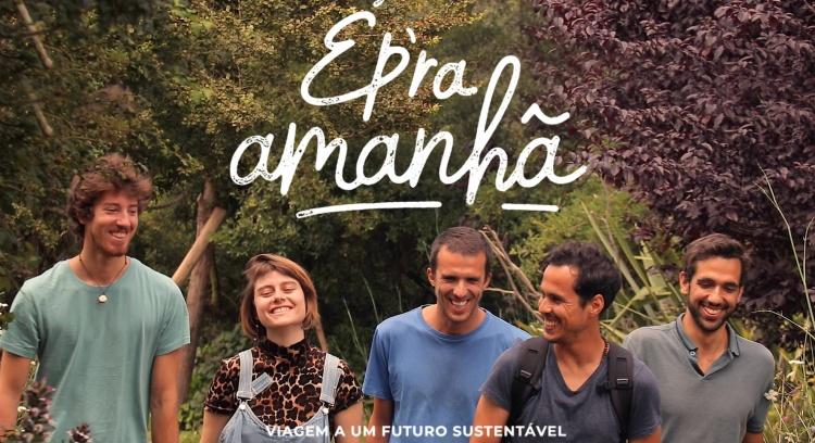 """""""É P'ra Amanhã: Viagem a um futuro sustentável"""" Documentário"""