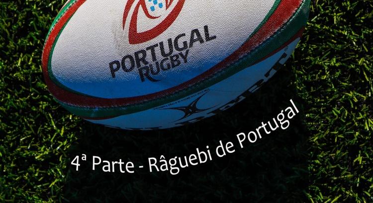 A 4ª Parte - Râguebi de Portugal Precisa do Seu Apoio Financeiro