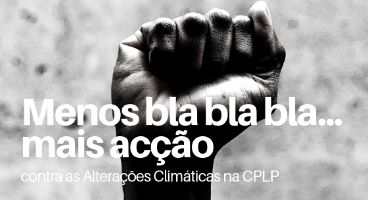 Less bla bla bla...more action against Climate Change in CPLP countries