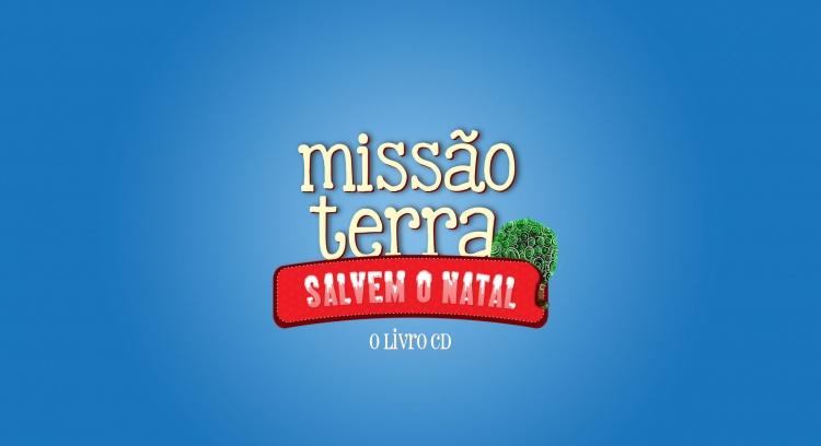 MISSÃO TERRA: Salvem o Natal (Livro CD)