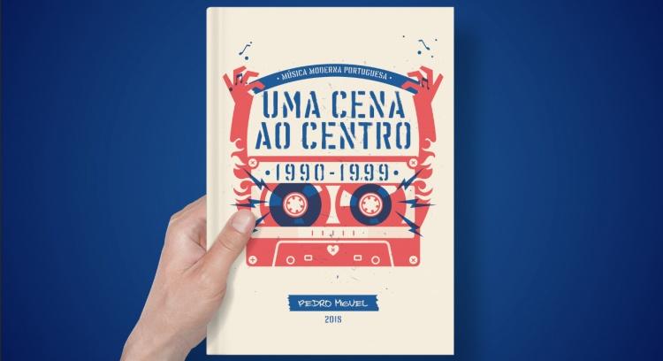 Livro: Uma Cena ao Centro Música Moderna Portuguesa 1990-1999
