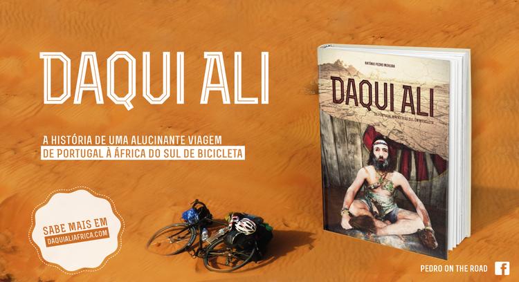 """""""Daqui Ali - De Portugal à África do Sul de Bicicleta"""", o Livro"""