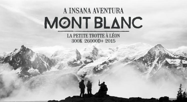 Mont Blanc PTL 2015 - A insana aventura